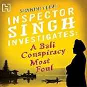A Bali Conspiracy Most Foul: Inspector Singh Investigates Series: Book 2 | Shamini Flint