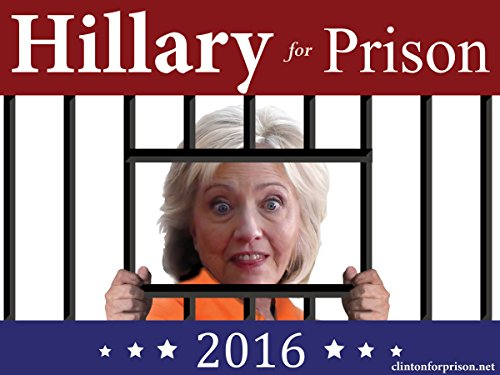 "Hillary for Prison 2016 Political Yard Sign | Large 18"" x 24"" w/ Stand 