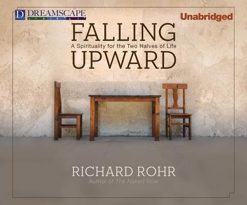 Falling Upward( A Spirituality for the Two Halves of Life)[FALLING UPWARD 5M][UNABRIDGED][MP3 CD] (Spirituality And The Two Halves Of Life)