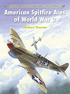 American Spitfire Aces of World War 2 (Aircraft of the Aces)