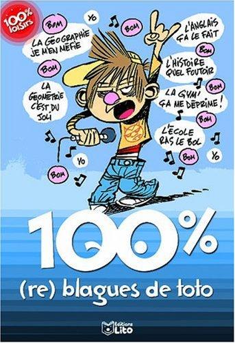 100% (re) blagues de Toto Broché – 16 août 2006 Yann Autret Lito 224447853X Jeunesse / De 6 à 9 ans