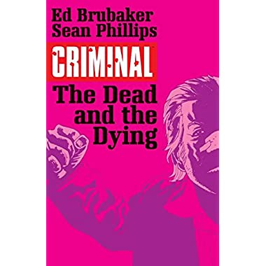 Criminal Volume 3: The Dead and the Dying (Criminal Tp (Image))