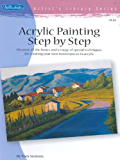 Acrylic Painting Step by Step (Artist's Library Book 45)