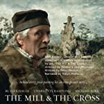 Film Review: Unique and Beautiful Statement of History as Portrayed by Art: 'The Mill & The Cross', Directed by Poland's Lech Majewski | Peter Menkin