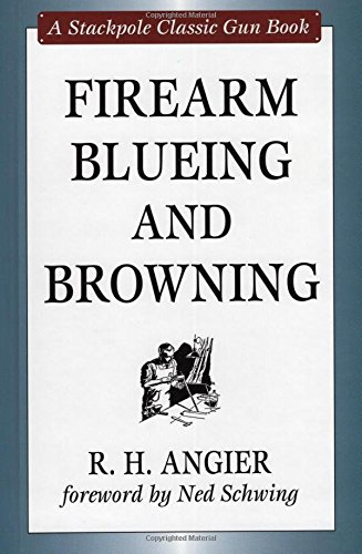Firearm Blueing and Browning (Classic Gun Books)