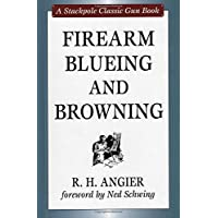 Firearm Blueing and Browning: A Stackpole Classic Gun Book