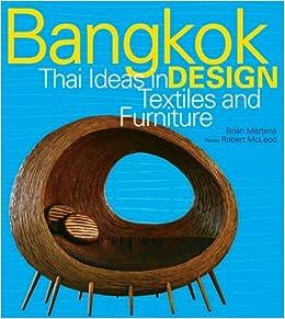 Bangkok Design Thai Ideas In Textiles And Furniture Brian