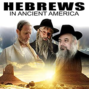 Hebrews in Ancient America Audiobook