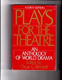 Plays for the Theatre : An Anthology of World Drama, Brockett, Oscar G., 0030636973