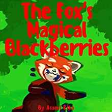 The Fox's Magical Blackberries Audiobook by Asami Rika Narrated by Samantha V Hutton