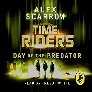 TimeRiders: Day of the Predator (Book 2) Hörbuch