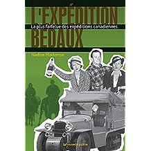 Expédition Bedaux (L'): Plus farfelue des expéditions canadiennes (La)