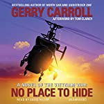 No Place to Hide: A Novel of the Vietnam War | Gerry Carroll,Tom Clancy - afterword