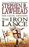 The Iron Lance by Stephen R. Lawhead front cover
