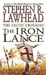 The Iron Lance: 1 (Celtic Crusades)
