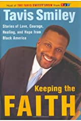 Keeping the Faith: Stories of Love, Courage, Healing and Hope from Black America Hardcover