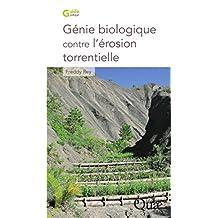 Génie biologique contre l'érosion torrentielle (Guide pratique) (French Edition)
