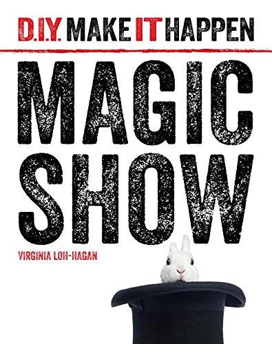 Magic Show (D.I.Y. Make It Happen) by 45th Parallel Press