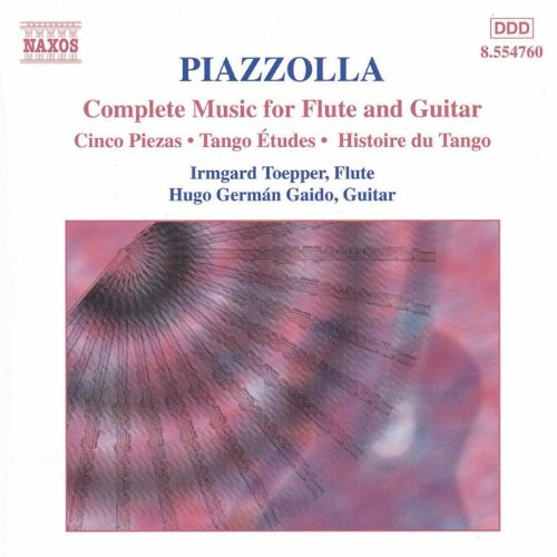 Complete Flute Chamber Music - Piazzolla: Complete Music for Flute & Guitar