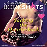 Sacking the Quarterback | James Patterson - foreword,Samantha Towle
