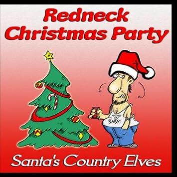 Redneck Christmas.Santa S County Elves Redneck Christmas Party Amazon Com