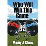 Who Will Win This Game: Politics or Education?