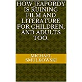 How Jeapordy is Ruining Film and Literature for Children, and Adults Too.