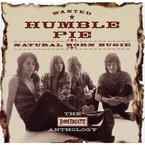 Humble Pie - Natural Born Bugie - The Immediate Anthology (Disc 1) - Zortam Music