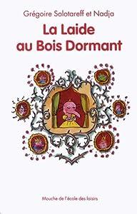"""Afficher """"La laide au bois dormant"""""""
