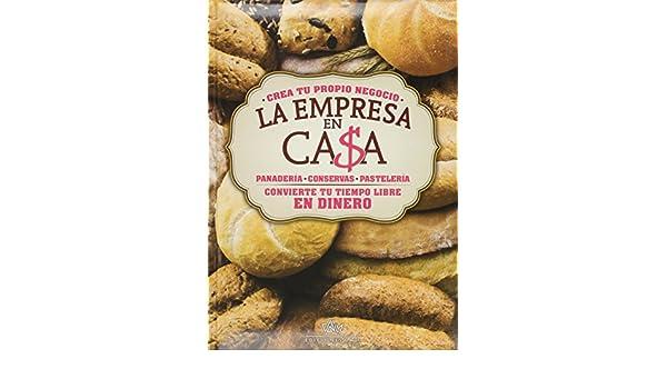 LA EMPRESA EN CASA PANASTELERIA-CONSERVAS-PANADERIA. P. Usd: DALY: 9788495818812: Amazon.com: Books