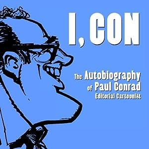 I, Con: The Autobiography of Paul Conrad, Editorial Cartoonist by Paul Conrad