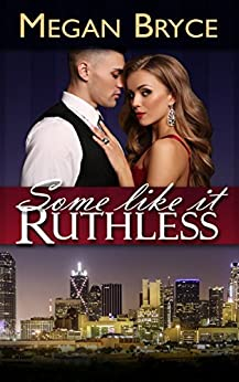 Some Like It Ruthless (A Temporary Engagement Book 2) by [Bryce, Megan]
