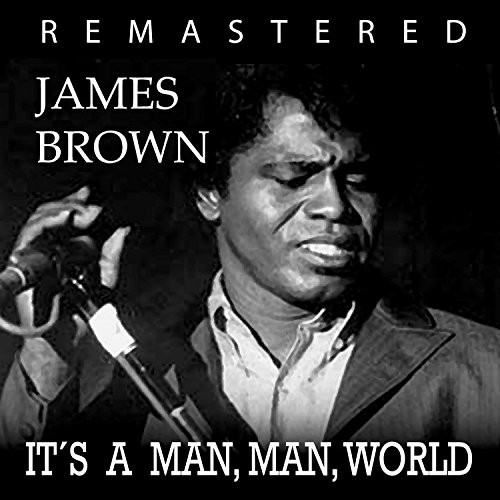 It's a Man's, Man's World (Remastered) (James Brown Its A Mans Mans World)