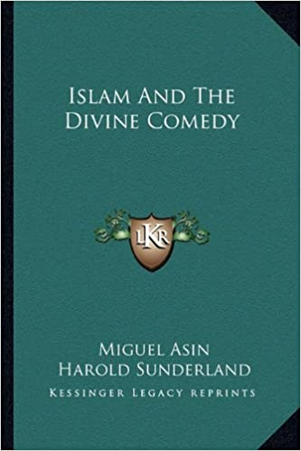 Islam And The Divine Comedy Miguel Asin Harold Sunderland