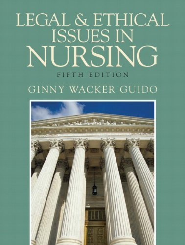 Legal and Ethical Issues in Nursing (5th Edition) by Guido JD MSN RN, Ginny Wacker 5th (fifth) Edition [Paperback(2009)]