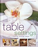 img - for Table Settings: 100 creative styling ideas book / textbook / text book