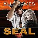 Montana SEAL: Brotherhood Protectors, Book 1 Hörbuch von Elle James Gesprochen von: Gregory Salinas