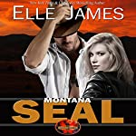 Montana SEAL: Brotherhood Protectors, Book 1 | Elle James