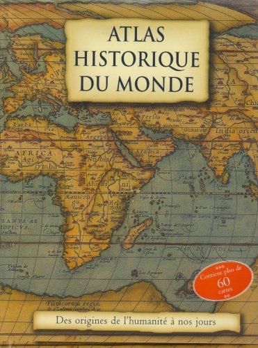 Atlas historique du monde Broché – 6 novembre 2006 Kate Santon Liz McKay Collectif Thomas Giudicelli