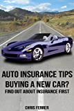 Auto Insurance Tips: Buying A New Car? Find Out About Insurance First