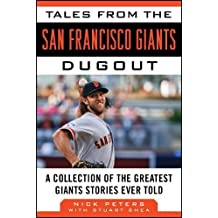 Tales from the San Francisco Giants Dugout: A Collection of the Greatest Giants Stories Ever Told (Tales from the Team)