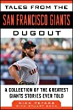 Search : Tales from the San Francisco Giants Dugout: A Collection of the Greatest Giants Stories Ever Told (Tales from the Team)