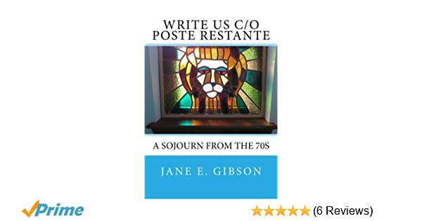 Write Us c/o Poste Restante: a Sojourn from the 70s: Jane E
