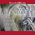 What Angels Fear: Sebastian St. Cyr, Book 1 Audiobook by C. S. Harris Narrated by Davina Porter