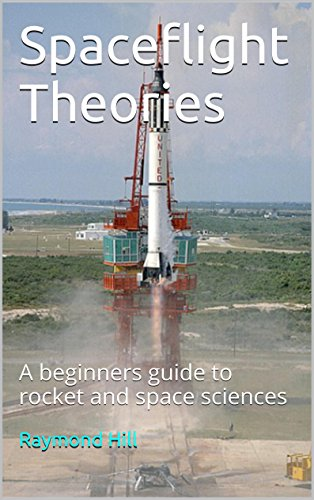 Spaceflight Theories: A beginners guide to rocket and space sciences