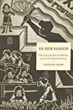 In Her Hands: The Education of Jewish Girls in Tsarist Russia, Eliyana R. Adler, 081433492X