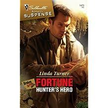 Fortune Hunter's Hero (SILHOUETTE ROMANTIC SUSPENSE)