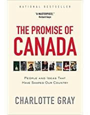 The Promise of Canada: People and Ideas That Have Shaped Our Country