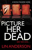 Picture Her Dead, Lin Anderson, 034099293X