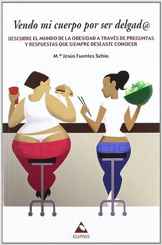 Vendo mi cuerpo por ser delgad@: Descubre el mundo de la obesidad ...